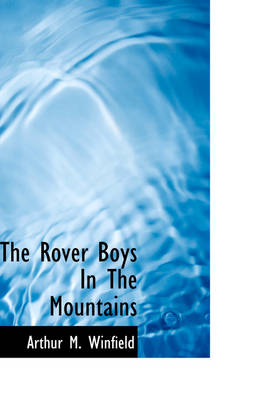 The Rover Boys in the Mountains by Arthur M Winfield