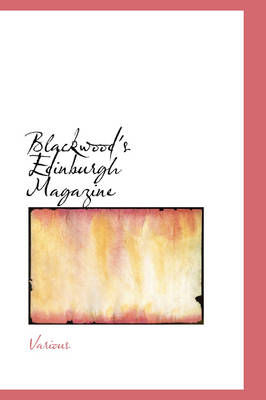 Blackwood's Edinburgh Magazine by Various