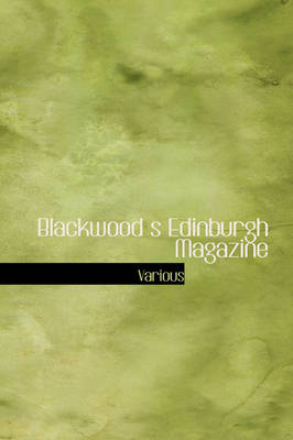 Blackwood S Edinburgh Magazine by Various