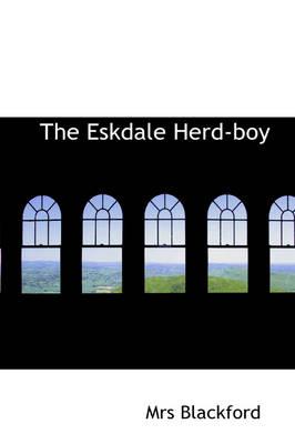 The Eskdale Herd-Boy by Blackford Mrs Blackford, Mrs Blackford