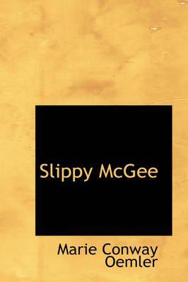 Slippy McGee by Marie Conway Oemler