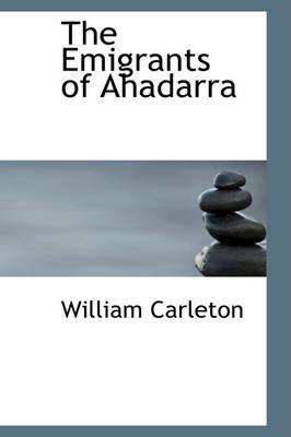 The Emigrants of Ahadarra by William Carleton
