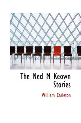 The Ned M Keown Stories by William Carleton