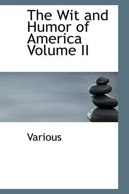 The Wit and Humor of America Volume II by Various, Marshall Pinckney Wilder