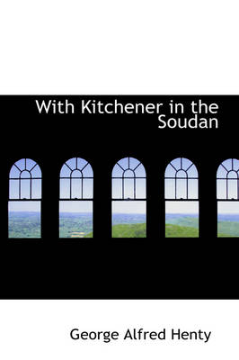 With Kitchener in the Soudan by George Alfred Henty