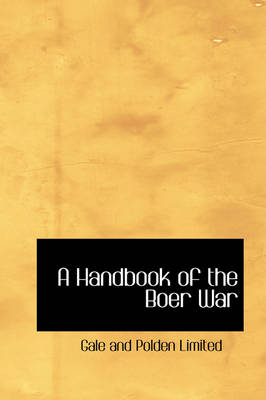 A Handbook of the Boer War by Gale & Polden Ltd, Gale and Polden