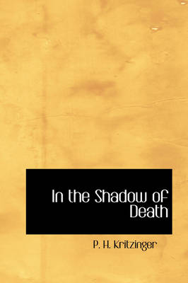 In the Shadow of Death by P H Kritzinger, R D McDonald