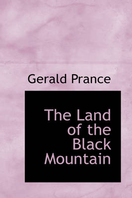 The Land of the Black Mountain by Gerald Prance