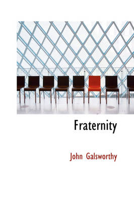 Fraternity by John, Sir Galsworthy