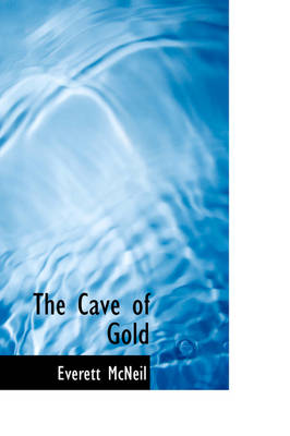 The Cave of Gold by Everett McNeil