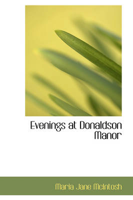 Evenings at Donaldson Manor by Maria Jane McIntosh