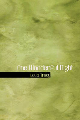 One Wonderful Night by Louis Tracy