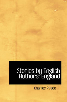 Stories by English Authors England by Charles Reade, F W Robinson