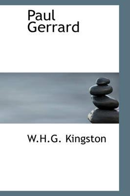 Paul Gerrard by W H G Kingston