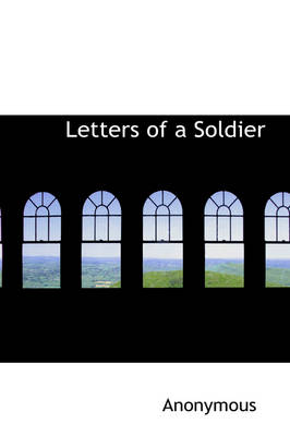 Letters of a Soldier by Anonymous