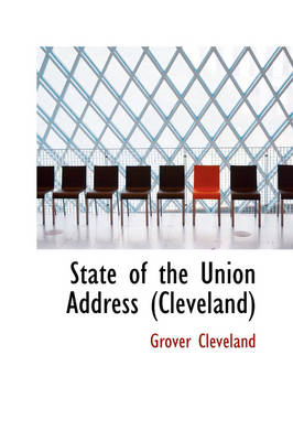 State of the Union Address (Cleveland) by Grover Cleveland