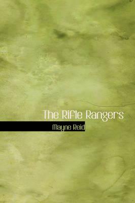 The Rifle Rangers by Captain Mayne Reid
