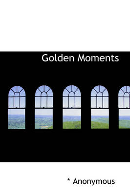Golden Moments by Anonymous