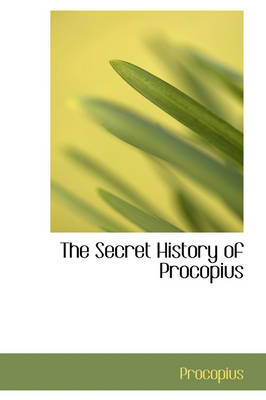 The Secret History of Procopius by Procopius