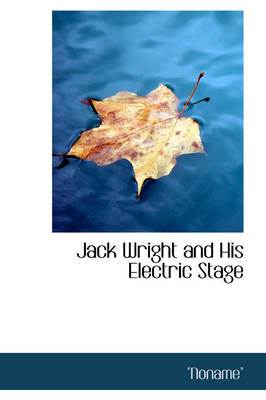 Jack Wright and His Electric Stage by Qnonameq