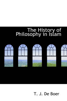 The History of Philosophy in Islam by T J Denboer