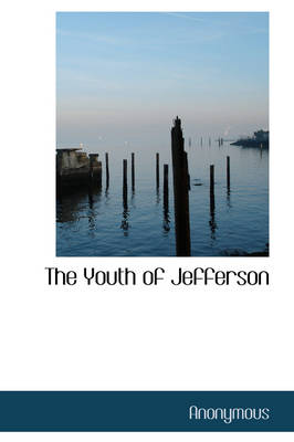 The Youth of Jefferson by Anonymous