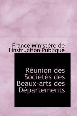 R Union Des Soci T?'s Des Beaux-Arts Des D Partements by F Ministre De L'Instruction Publique