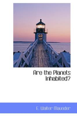 Are the Planets Inhabited? by Edward Walter Maunder