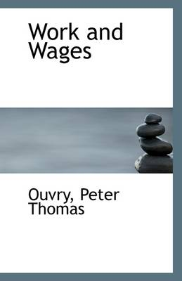 Work and Wages by Earl Thomas Brassey Brassey