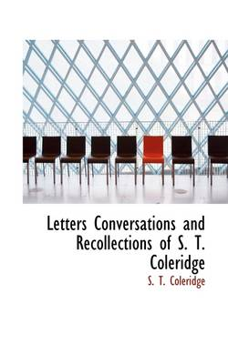 Letters, Conversations, and Recollections of S. T. Coleridge by Samuel Taylor Coleridge