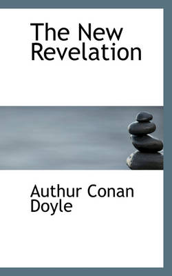 The New Revelation by Authur Conan Doyle