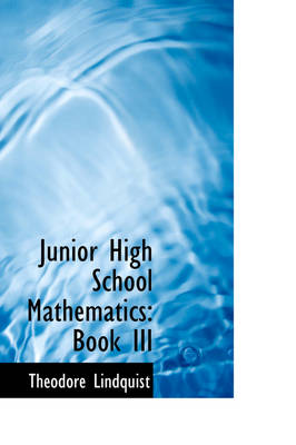 Junior High School Mathematics, Book III by Theodore Lindquist