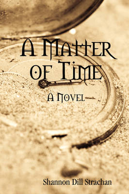 A Matter of Time by Shannon Dill Strachan