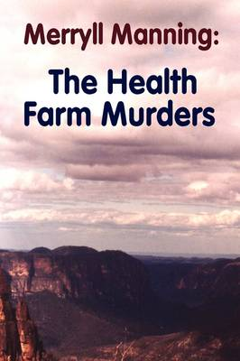 Merryll Manning: The Health Farm Murders by John Howard Reid