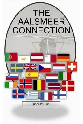 The Aalsmeer Connection by Robert Ellis