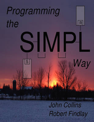 Programming the SIMPL Way by John Collins, Robert Findlay