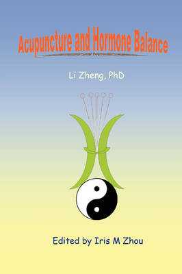 Acupuncture and Hormone Balance by Li Zheng