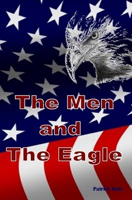 The Men and the Eagle by Patrick Hale