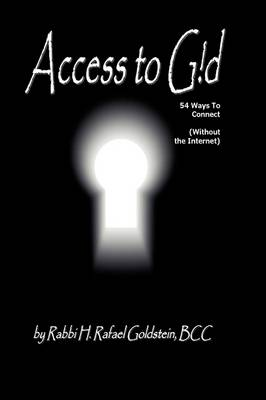 Access to G!d by Rabbi H. Rafael Goldstein
