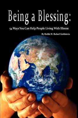 Being a Blessing by Rabbi H. Rafael Goldstein