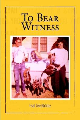 To Bear Witness by Hal McBride