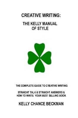 Creative Writing-Kelly Style! by Kelly Chance Beckman