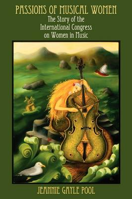 Passions of Musical Women by Jeannie Gayle Pool