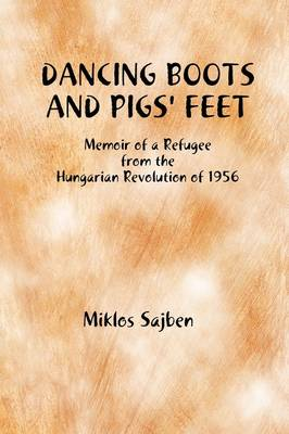 Dancing Boots and Pigs' Feet by Miklos Sajben