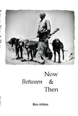 Between Now And Then by Bee Adkins, Duane Keeling