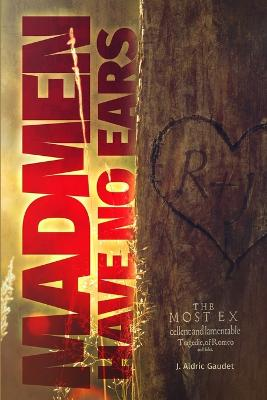Madmen Have No Ears by J. Aldric Gaudet