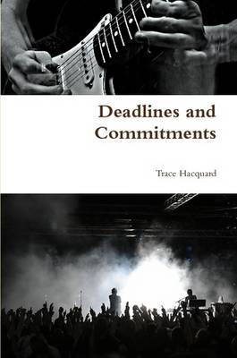 Deadlines and Commitments by Trace Hacquard
