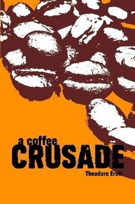 A Coffee Crusade by Theodore Erski