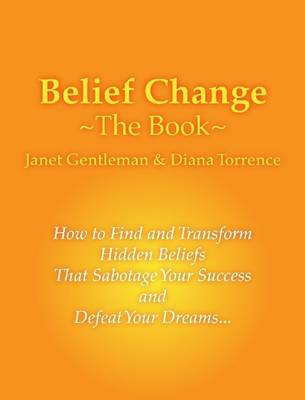 Belief Change - The Book by janet ingersoll, Diana Torrence
