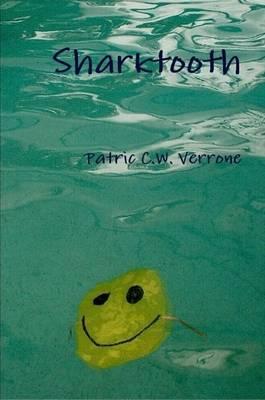 Sharktooth by Patric C.W. Verrone